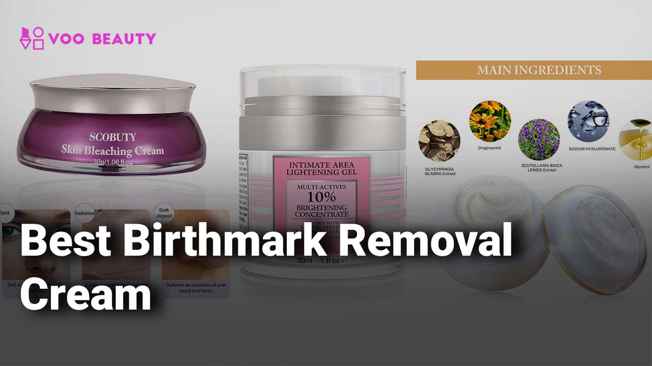 Best Birthmark Removal Creams 2020 Reviews Faqs Voobeauty