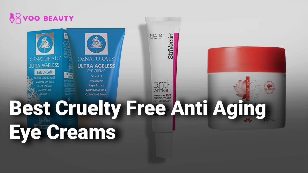 Best Cruelty Free Anti Aging Eye Creams In 2020 Buyer S Guide